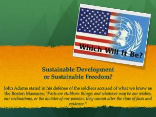 Sustainable Development  or Sustainable Freedom?