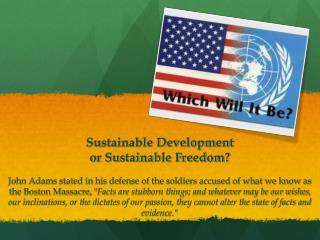 Sustainable Development  or Sustainable Freedom?