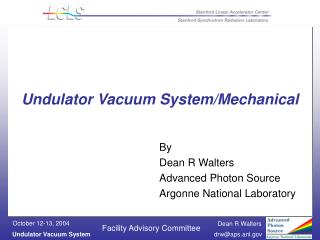 Undulator Vacuum System/Mechanical