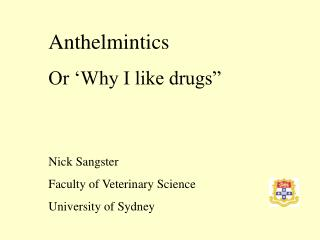 Anthelmintics Or �Why I like drugs�