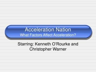 Acceleration Nation What Factors Affect Acceleration?