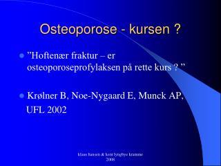 Osteoporose - kursen ?