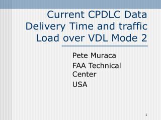 Current CPDLC Data Delivery Time and traffic Load over VDL Mode 2