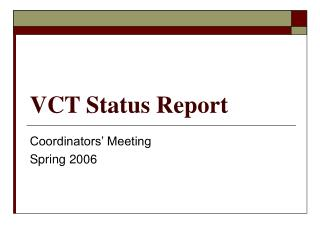 VCT Status Report