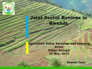 Agriculture Policy Exchange and Learning Event Dakar, Senegal 1 6 May, 2013