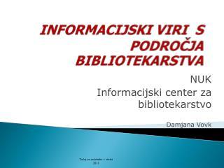 INFORMACIJSKI VIRI  S PODROČJA BIBLIOTEKARSTVA
