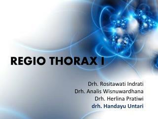 REGIO  THORAX I