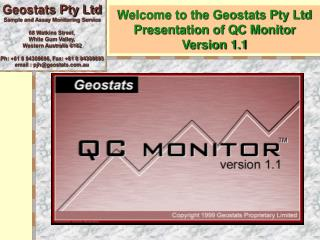 Welcome to the Geostats Pty Ltd Presentation of QC Monitor  Version 1.1