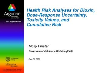 Health Risk Analyses for Dioxin, Dose-Response Uncertainty, Toxicity Values, and  Cumulative Risk