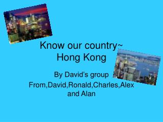 Know our country~ Hong Kong