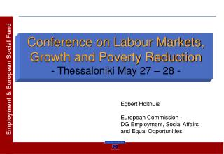 Conference on Labour Markets, Growth and Poverty Reduction - Thessaloniki May 27 – 28 -