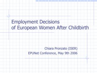 Employment Decisions    of European Women After Childbirth