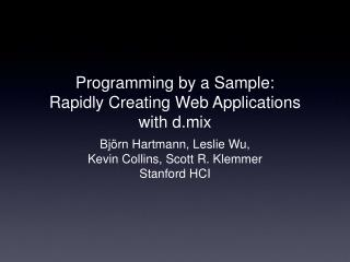 Programming by a Sample: Rapidly Creating Web Applications with d.mix