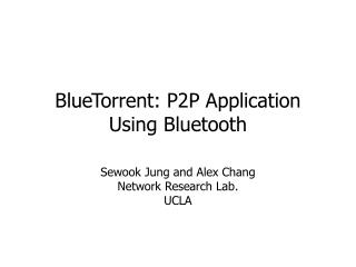 BlueTorrent: P2P Application Using Bluetooth