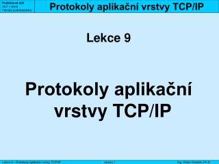 Protokoly aplikační vrstvy TCP/IP