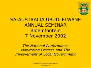 SA-AUSTRALIA UBUDLELWANE ANNUAL SEMINAR Bloemfontein 7 November 2002