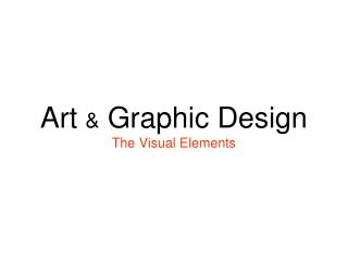 Art  &  Graphic Design The Visual Elements