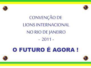 O FUTURO É AGORA !