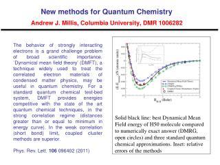 New methods for Quantum Chemistry Andrew J. Millis, Columbia University, DMR 1006282