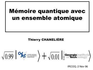 Mémoire quantique avec un ensemble atomique