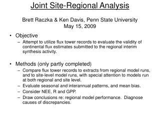 Joint Site-Regional Analysis   Brett Raczka & Ken Davis, Penn State University May 15, 2009