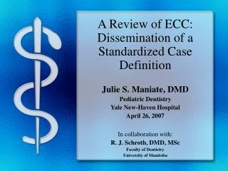 A Review of ECC: Dissemination of a Standardized Case Definition