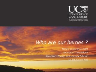 Who are our heroes ?