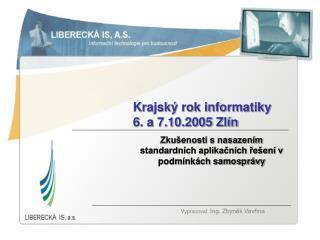 Krajský rok informatiky 6. a 7.10.2005 Zlín