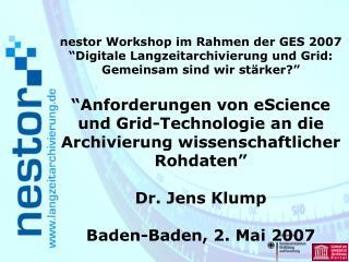 """nestor Workshop im Rahmen der GES 2007 """"Digitale Langzeitarchivierung und Grid:"""