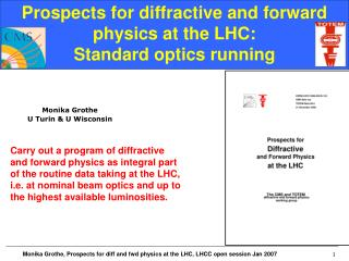 Prospects for diffractive and forward physics at the LHC: Standard optics running