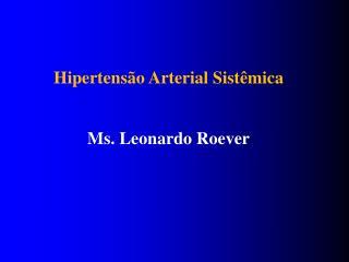 Ms. Leonardo Roever