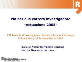 Pla per a la carrera investigadora -Actuacions 2005-
