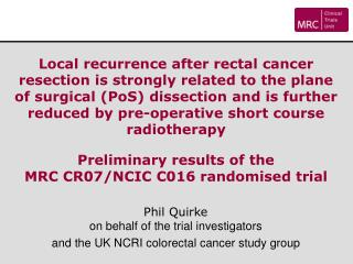Phil Quirke  on behalf of the trial investigators  and the UK NCRI colorectal cancer study group