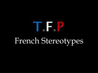 T . F . P