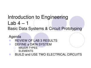 Introduction to Engineering Lab 4 – 1 Basic Data Systems & Circuit Prototyping