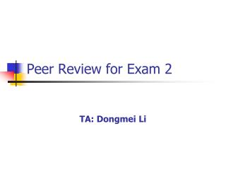 Peer Review for Exam 2