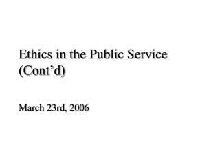 Ethics in the Public Service (Cont�d)