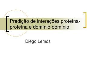 Predição de interações proteína-proteína e domínio-domínio