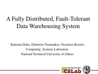 A Fully Distributed, Fault-Tolerant Data Warehousing System