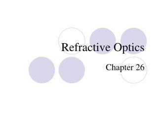 Refractive Optics