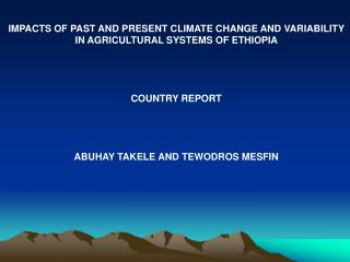 IMPACTS OF PAST AND PRESENT CLIMATE CHANGE AND VARIABILITY   IN AGRICULTURAL SYSTEMS OF ETHIOPIA