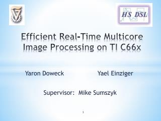 Efficient Real-Time  Multicore  Image Processing on TI C66x