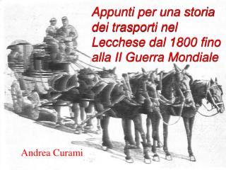 Appunti per una storia dei trasporti nel Lecchese dal 1800 fino alla II Guerra Mondiale