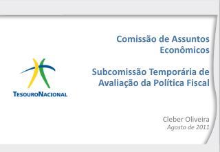 Comissão de Assuntos Econômicos Subcomissão Temporária de Avaliação da Política Fiscal