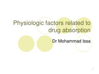 Physiologic factors related to drug absorption