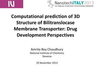 Amrita Roy Choudhury National Institute of Chemistry Slovenia 29 November 2013