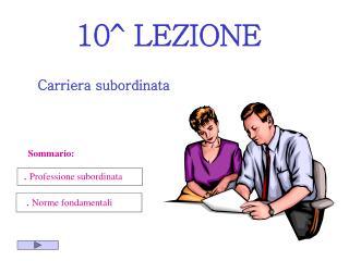 10^ LEZIONE