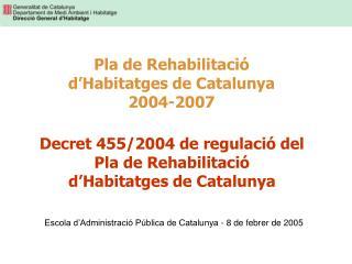 Pla de Rehabilitació d'Habitatges de Catalunya 2004-2007