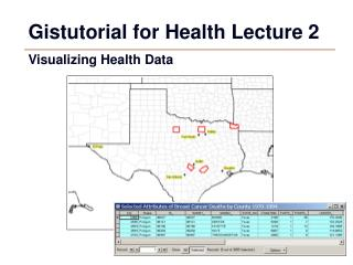 Gistutorial for Health Lecture 2 Visualizing Health Data