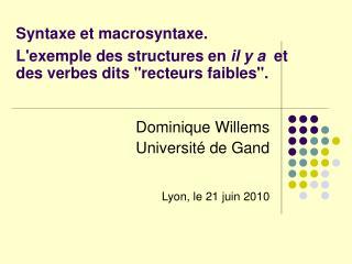 Syntaxe et macrosyntaxe.   Lexemple des structures en il y a  et des verbes dits recteurs faibles.